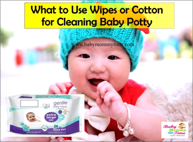 What to Use for Cleaning Baby Potty – Wipes or Cotton