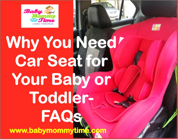 Why You Need Car Seat for Your Baby or Toddler- FAQs