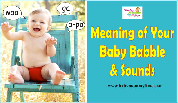 Meaning of Your Baby Babble & Sounds