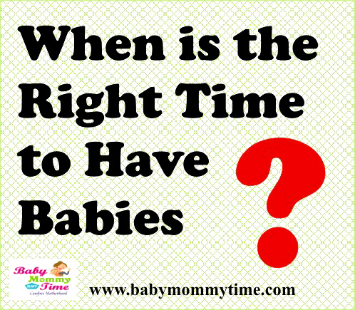 When is the Right Time to Have Babies?