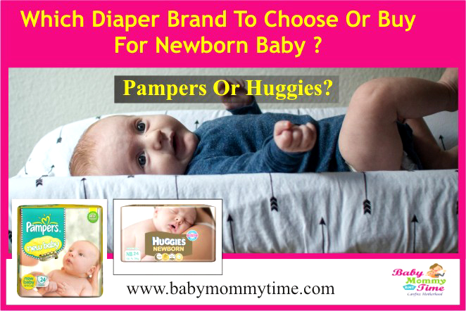 Which Diaper Brand to Choose or Buy for Newborn Baby – Pampers or Huggies?