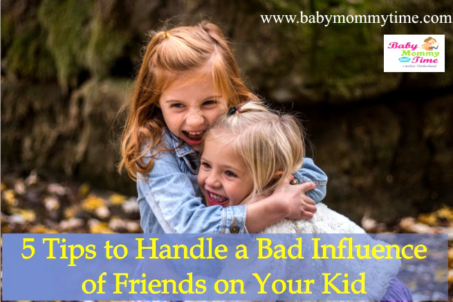 5 Tips to Handle a Bad Influence of Friends on Your Kid