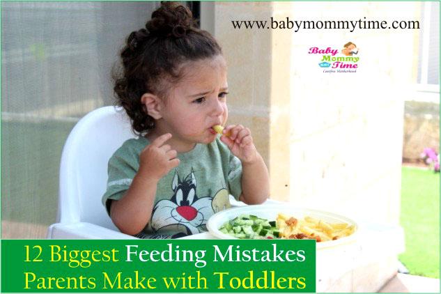 Feeding Toddlers: 12 Biggest Feeding Mistakes Parents Make