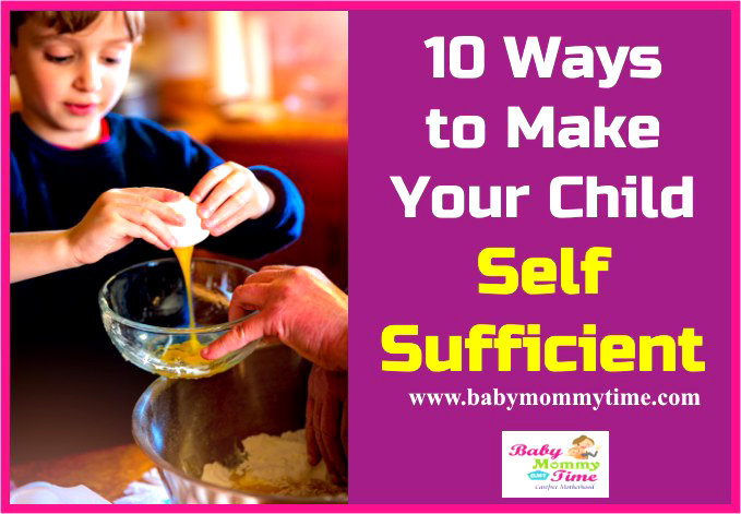 10 Ways to Make Your Child Self Sufficient