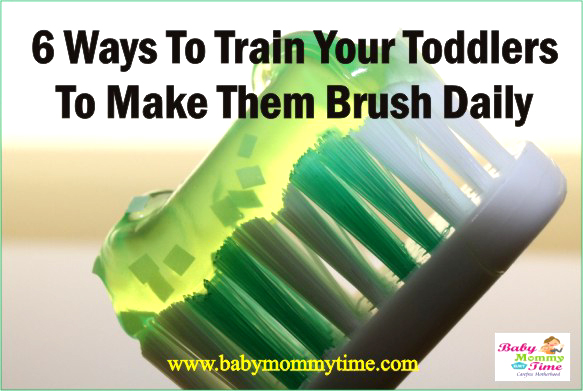 6 Ways To Train Your Toddlers To Make Them Brush Daily