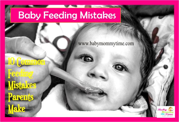 Baby Feeding Mistakes: 10 Common Feeding Mistakes Parents Make