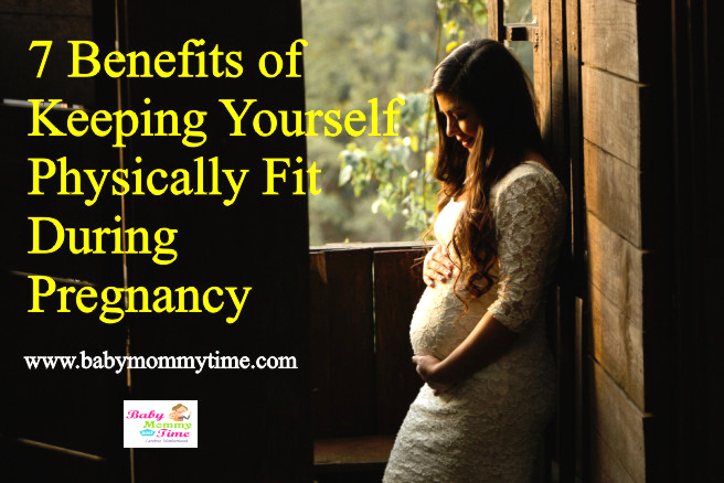 7 Benefits of Keeping Yourself Physically Fit During Pregnancy