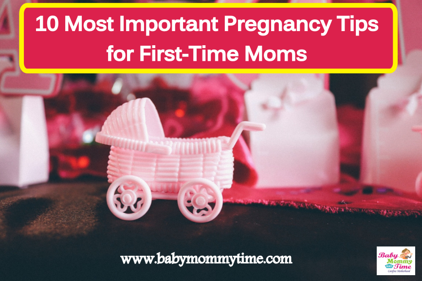 10 Most Important Pregnancy Tips for First-Time Moms