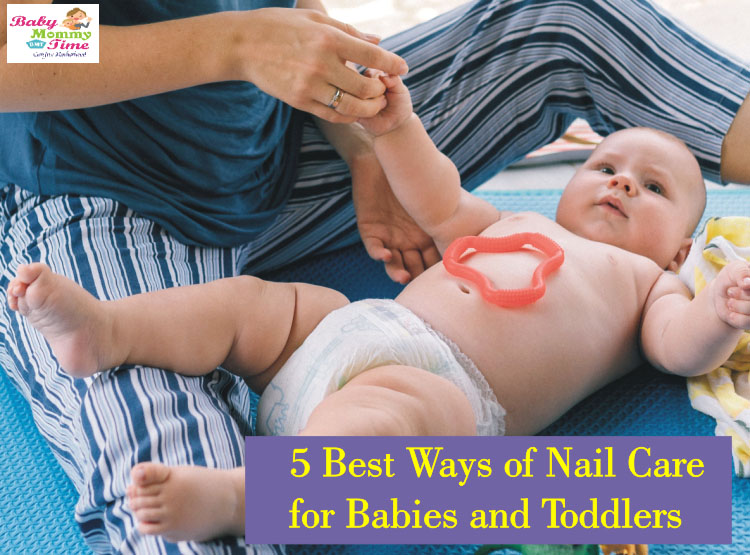 5 Best Ways of Nail Care for Babies and Toddlers
