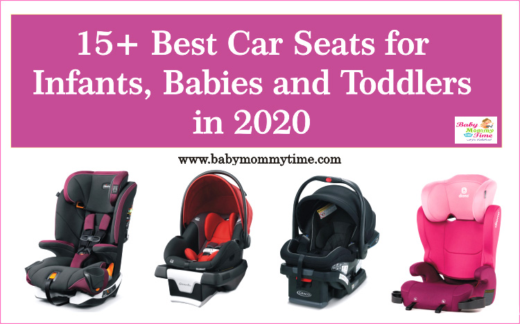 15+ Best Car Seats for Infants, Babies and Toddlers in 2020