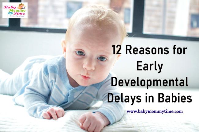 12 Reasons for Early Developmental Delays in Babies