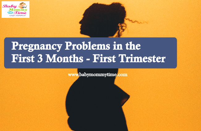 Pregnancy Problems in the First 3 Months – First Trimester