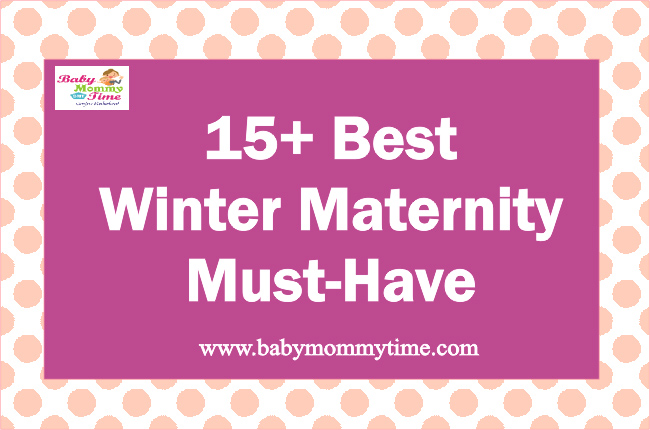 15+ Best Winter Maternity Must-Have