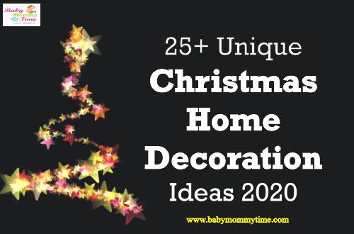 25+ Unique Christmas Home Decoration Ideas 2020