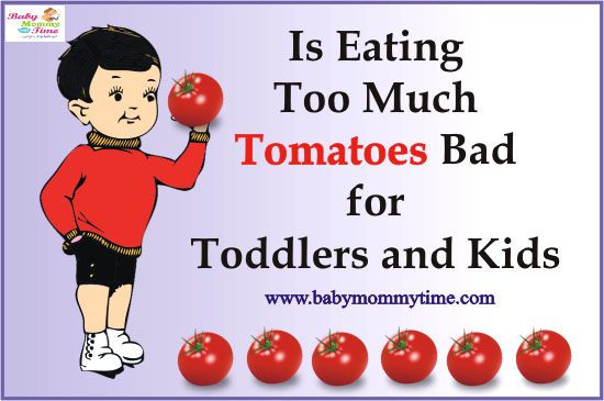 Is Eating Too Much Tomatoes Bad for Toddlers and Kids
