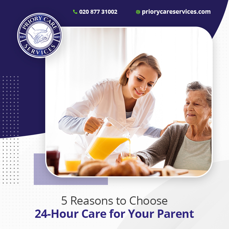 5 Reasons to Choose 24-Hour Care for Your Parent