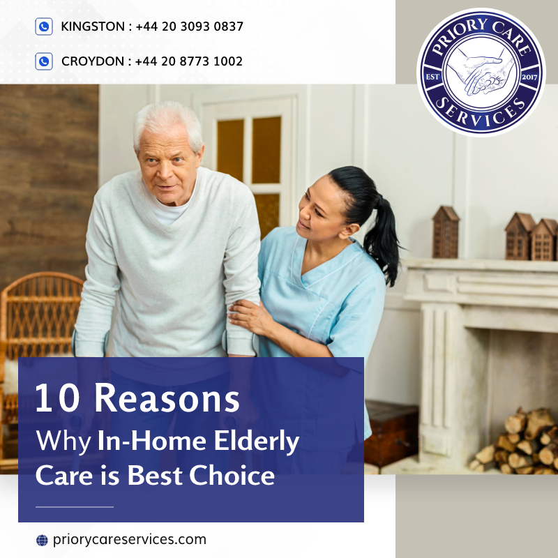 10 Reasons Why In-Home Elderly Care is Best Choice