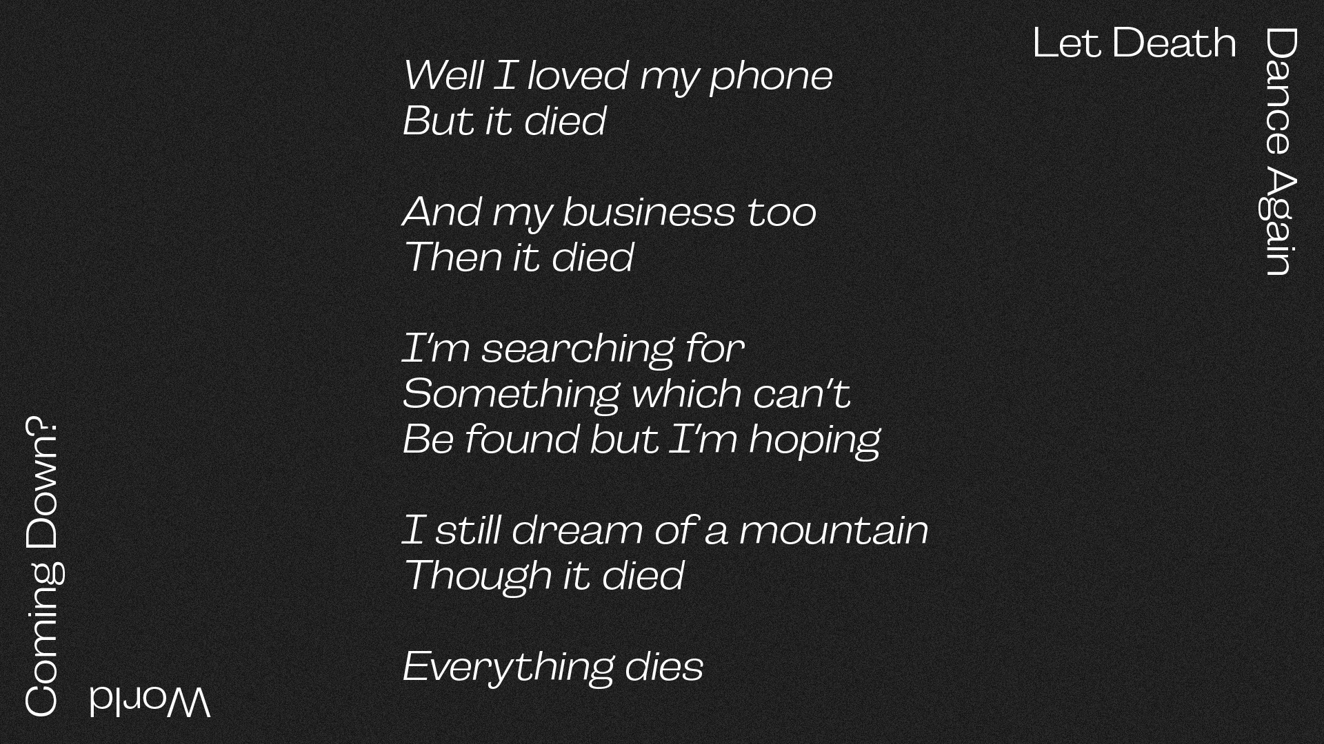 Everything Dies (Though it's Never Been Alive)