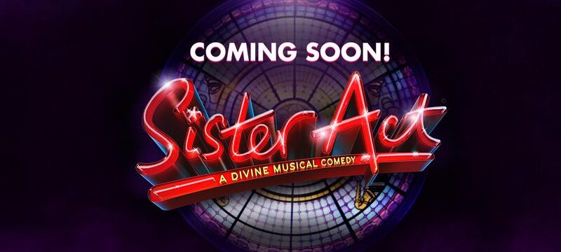 SISTER ACT TO RETURN TO THE WEST END