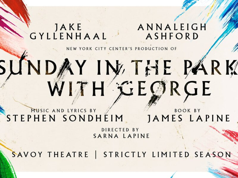 SUNDAY IN THE PARK WITH GEORGE STARRING JAKE GYLLENHAAL TO TRANSFER TO WEST END