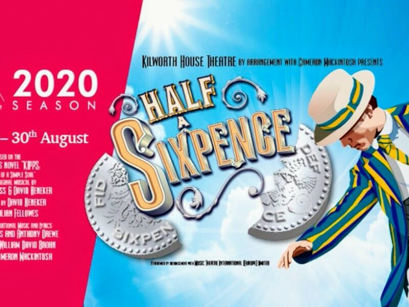 HALF A SIXPENCE ANNOUNCED FOR KILWORTH HOUSE 2020 SEASON