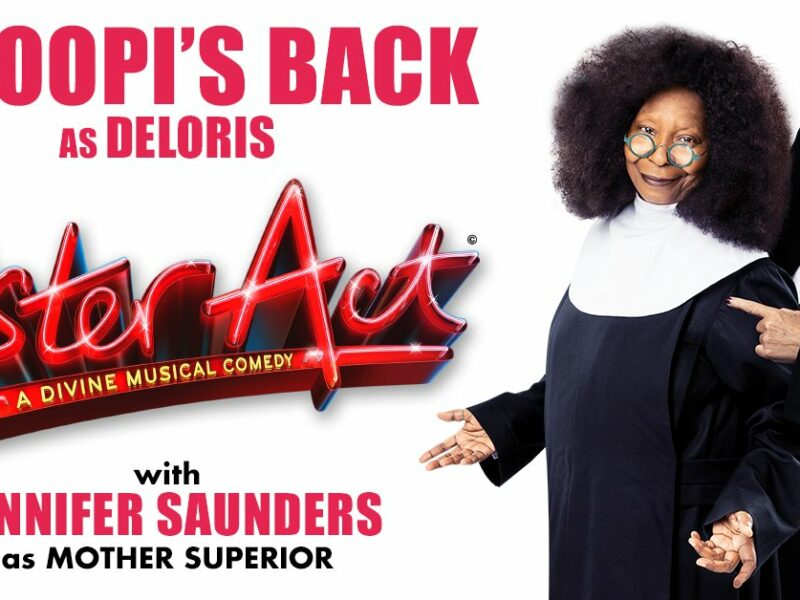 WHOOPI GOLDBERG & JENNIFER SAUNDERS TO STAR IN WEST END PRODUCTION OF SISTER ACT