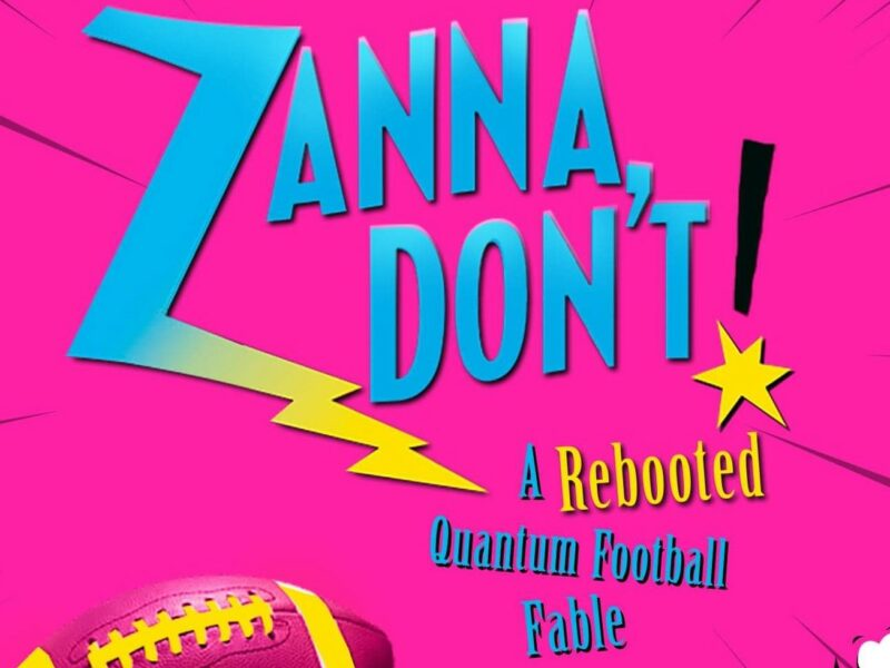 ZANNA, DON'T! A REBOOTED QUANTUM FOOTBALL FABLE UK PREMIER ANNOUNCED