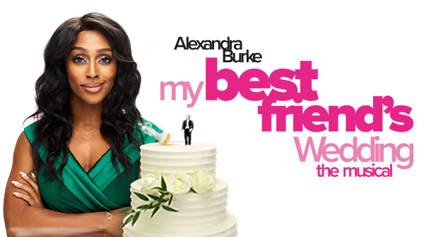 MY BEST FRIEND'S WEDDING MUSICAL ANNOUNCED – STARRING ALEXANDRA BURKE