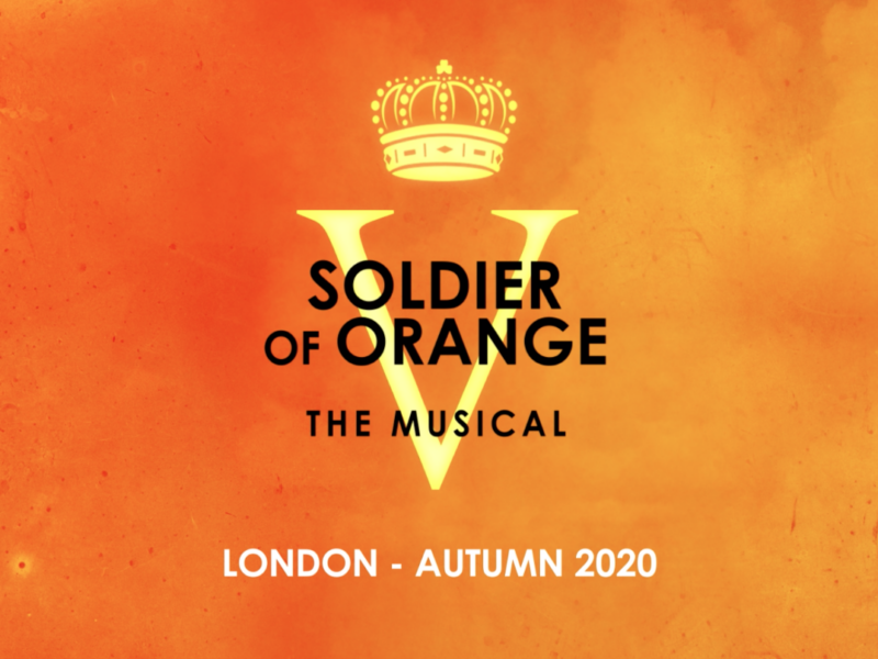 SOLDIER OF ORANGE – THE MUSICAL LONDON PRODUCTION ANNOUNCED – AUTUMN 2020