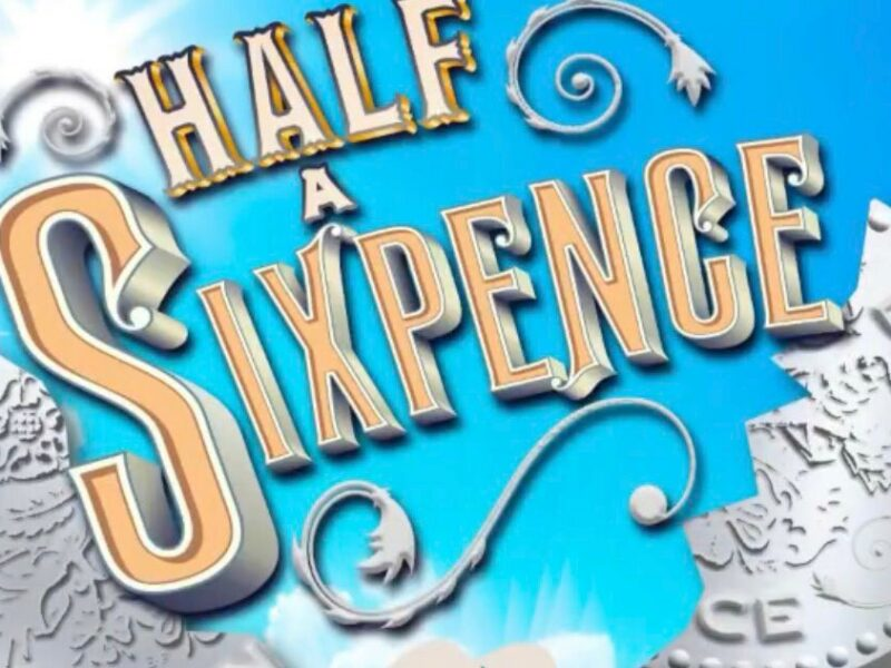 HALF A SIXPENCE RESCHEDULED TO 2021 FOR KILWORTH HOUSE THEATRE
