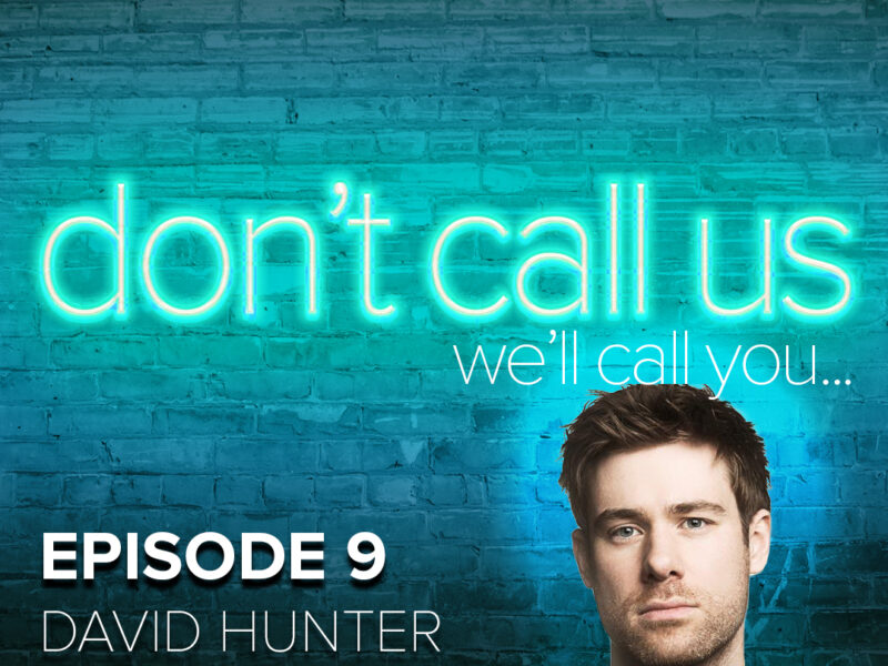 DAVID HUNTER TO APPEAR ON NEW PODCAST – DON'T CALL US, WE'LL CALL YOU