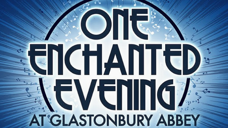 ONE ENCHANTED EVENING – AT GLASTONBURY ABBEY ANNOUNCED