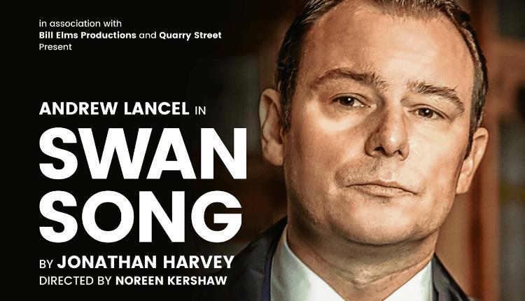 JONATHAN HARVEY'S SWAN SONG UK TOUR ANNOUNCED – STARRING ANDREW LANCEL