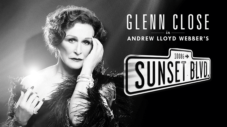 GLENN CLOSE HOPES TO BEGIN FILMING SUNSET BOULEVARD FILM ADAPTATION NEXT YEAR