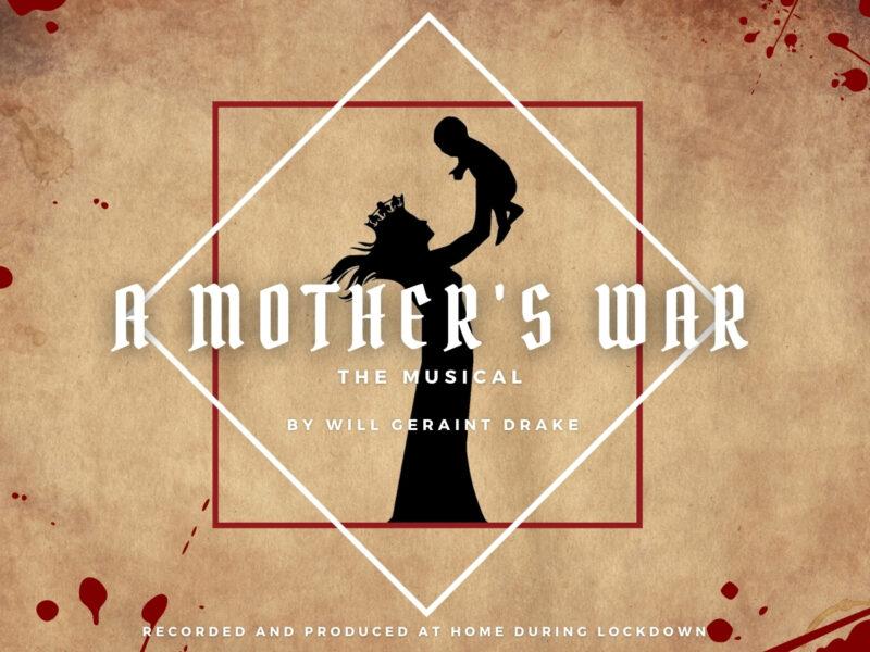 A MOTHER'S WAR – LOCKDOWN CAST ALBUM ANNOUNCED – FEAT. RENÉE LAMB, VICKI MANSER & PHILIPPA STEFANI