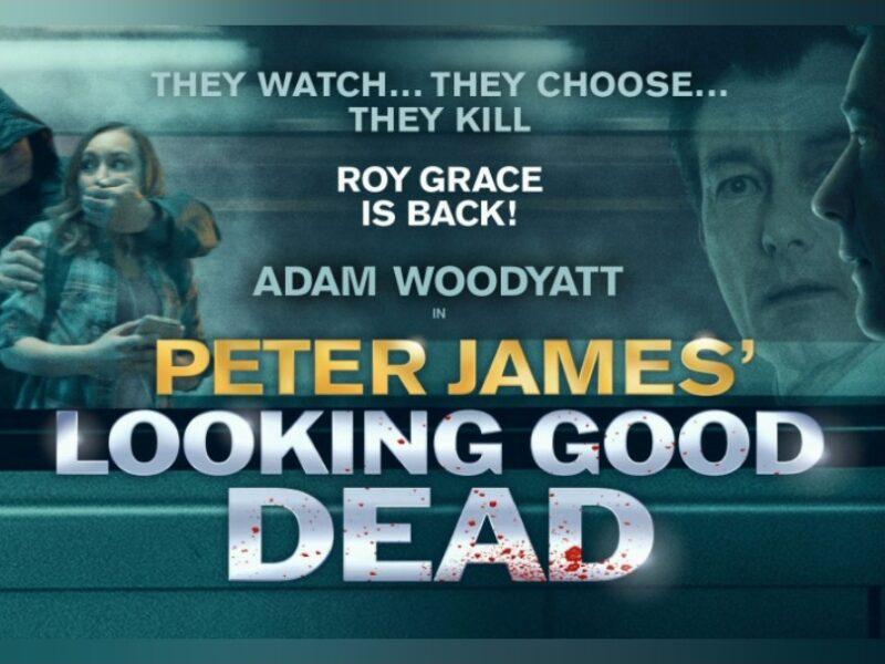 ADAM WOODYATT TO LEAD UK TOUR OF STAGE ADAPTATION OF PETER JAMES' LOOKING GOOD DEAD