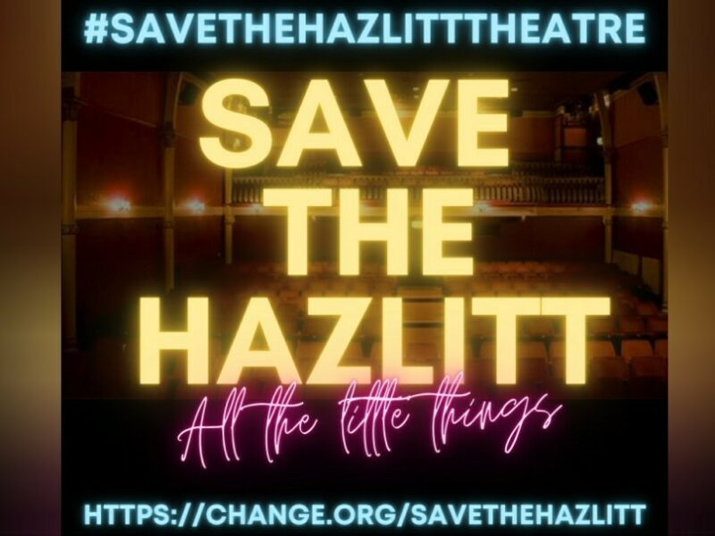 SAVE THE HAZLITT THEATRE CAMPAIGN – NEW SONG RELEASED BY COMPOSER OF THE CURIOUS CASE OF BENJAMIN BUTTON