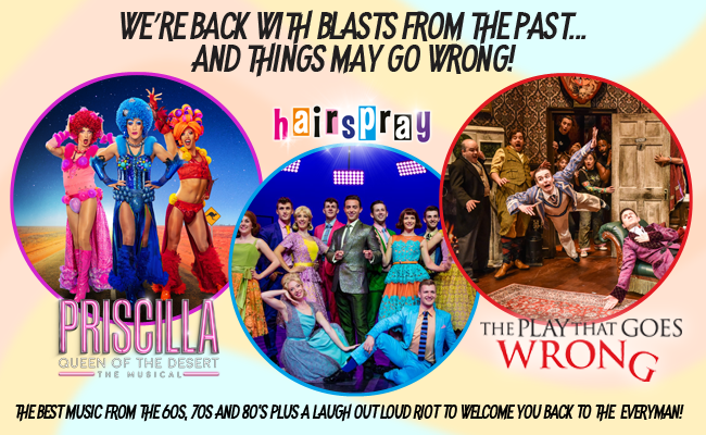 CHELTENHAM'S EVERYMAN THEATRE 2021 RE-OPENING SEASON ANNOUNCED – FEAT. PRISCILLA QUEEN OF THE DESERT, HAIRSPRAY & THE PLAY THAT GOES WRONG