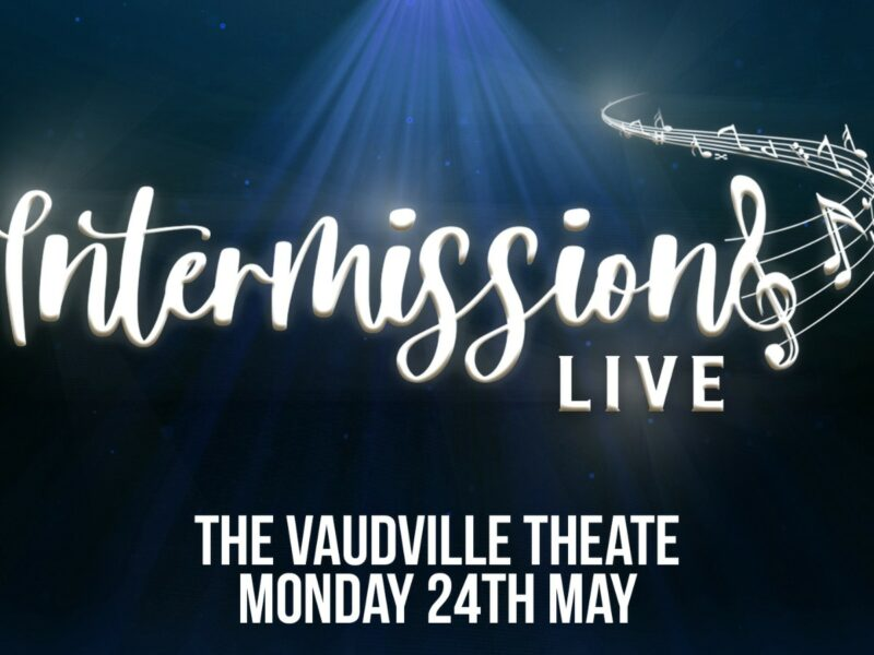 INTERMISSIONS LIVE ANNOUNCED FOR VAUDEVILLE THEATRE – FEAT. ALICE FEARN & SPECIAL GUESTS