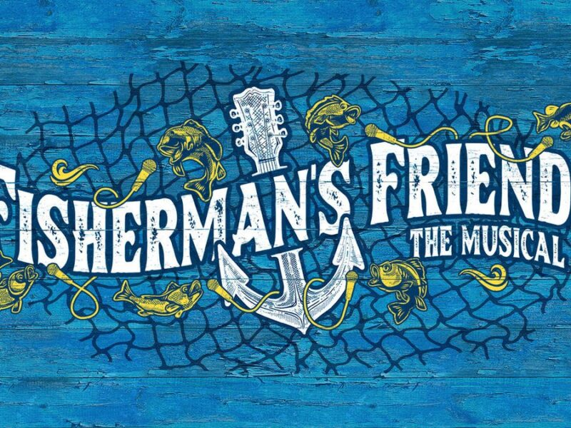 FISHERMAN'S FRIENDS – THE MUSICAL – WORLD PREMIERE ANNOUNCED FOR HALL FOR CORNWALL – OCTOBER 2021