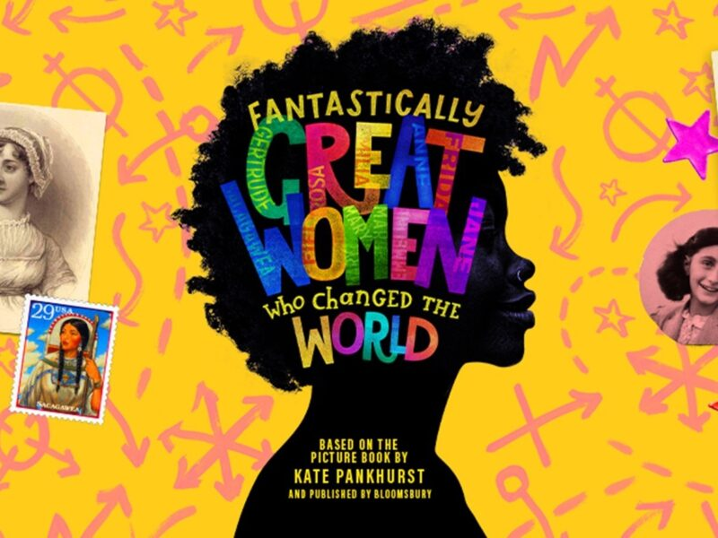 FANTASTICALLY GREAT WOMEN WHO CHANGED THE WORLD – WORLD PREMIERE OF NEW MUSICAL BY CHRIS BUSH & MIRANDA COOPER ANNOUNCED