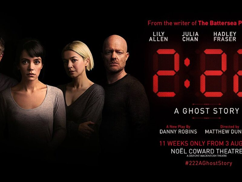 2:22 – A GHOST STORY – WORLD PREMIERE ANNOUNCED FOR NOËL COWARD THEATRE – STARRING LILY ALLEN, JULIA CHAN, HADLEY FRASER & JAKE WOOD