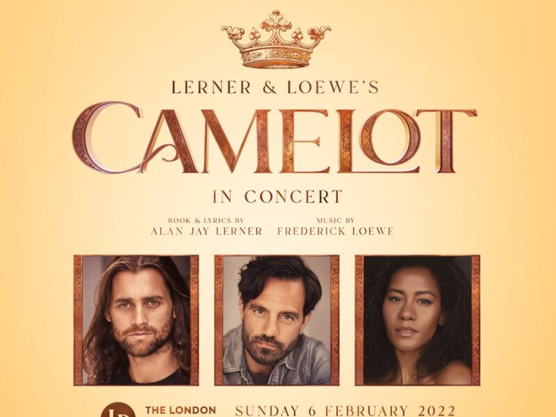 LERNER & LOEWE'S CAMELOT IN CONCERT ANNOUNCED – LONDON PALLADIUM – STARRING BRADLEY JADEN, RAMIN KARIMLOO & LUCY ST. LOUIS