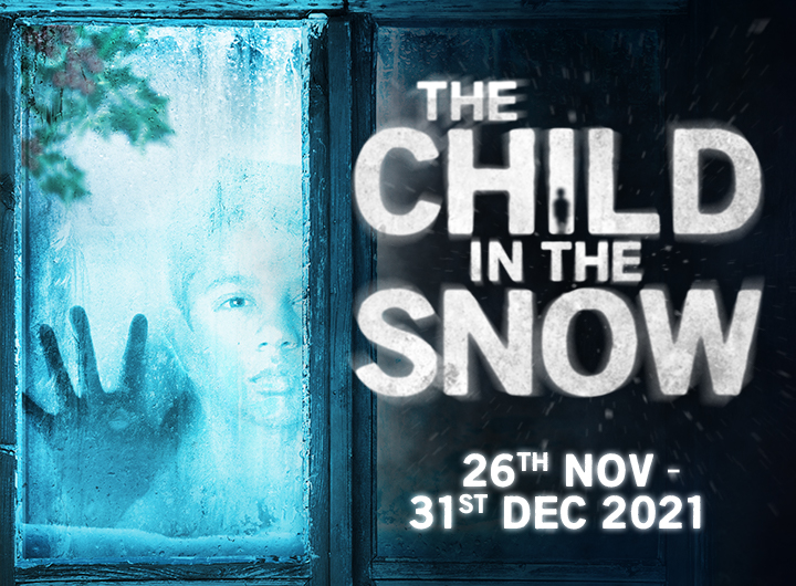 WILTON'S MUSIC HALL ANNOUNCE BRAND-NEW CHRISTMAS SHOW – THE CHILD IN THE SNOW