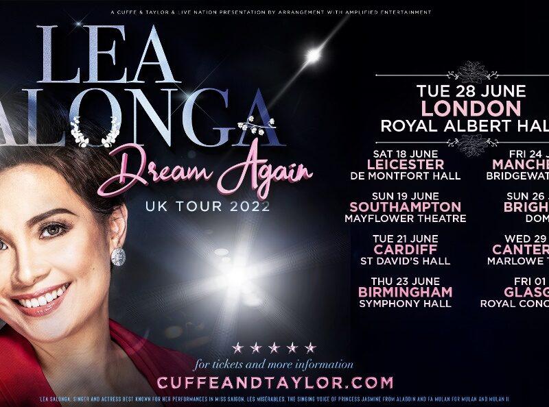 LEA SALONGA – DREAM AGAIN – UK TOUR 2022 ANNOUNCED