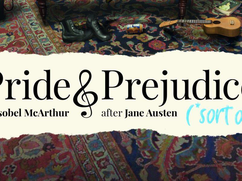 PRIDE & PREJUDICE* (*SORT OF) – CRITERION THEATRE – OPEN-ENDED RUN & CAST ANNOUNCED