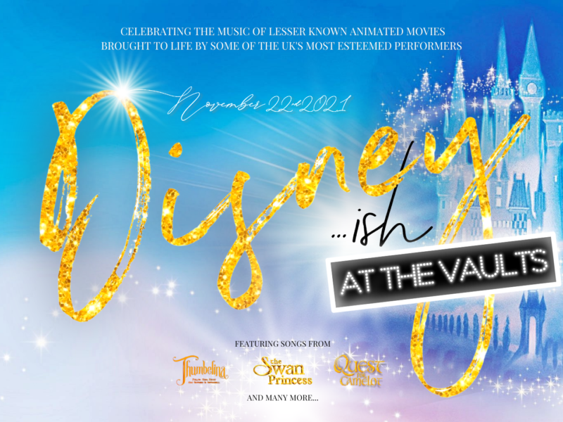 DISNEY…ISH CONCERT TO TRANSFER TO THE VAULTS LONDON