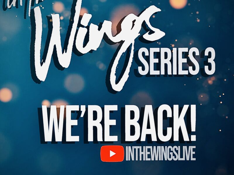 IN THE WINGS – SERIES THREE ANNOUNCED – FEAT. CLEVE SEPTEMBER, EMMA LINDARS, NIKITA JOHAL & MORE