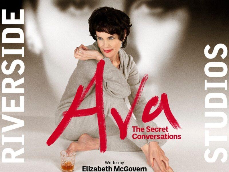 AVA – THE SECRET CONVERSATIONS – NEW PLAY ANNOUNCED – WRITTEN & STARRING ELIZABETH MCGOVERN