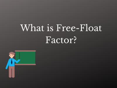 What is Free-Float Factor?-(#Complete Guide)